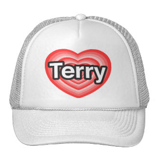 I love Terry. I love you Terry. Heart Trucker Hats