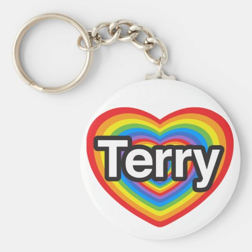I love Terry. I love you Terry. Heart Key Chains