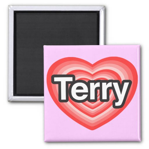 I love Terry. I love you Terry. Heart Magnets