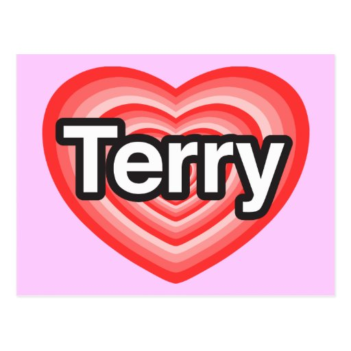 I love Terry. I love you Terry. Heart Postcards