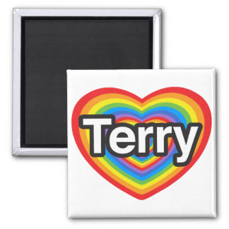 I love Terry. I love you Terry. Heart Square Magnet