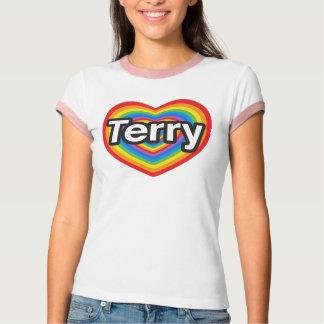 I love Terry. I love you Terry. Heart Tshirt