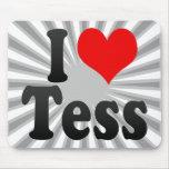 I love Tess Mouse Pads