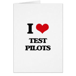 I love Test Pilots Greeting Card