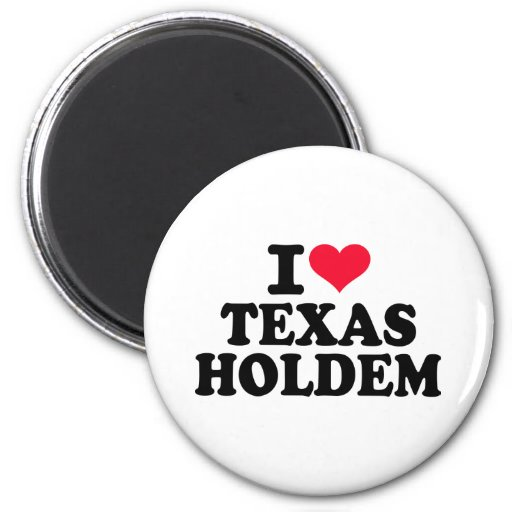 I love Texas Holdem Refrigerator Magnets