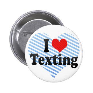 I Love Texting 6 Cm Round Badge