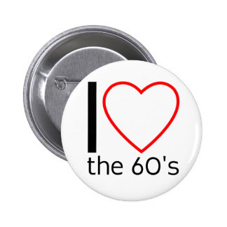 I Love The 60's Button