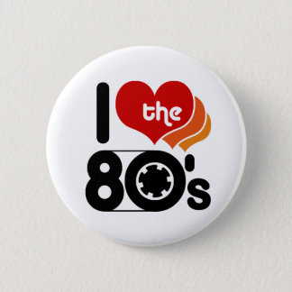 I Love the 80's 6 Cm Round Badge