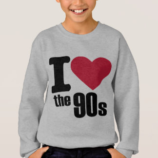 I love the 90's sweatshirt