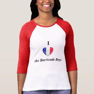 I Love the Barricade Boys (Les Miserables T-Shirt) T-Shirt