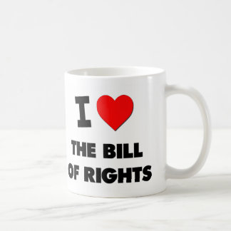 I Love The Bill Of Rights Coffee Mug