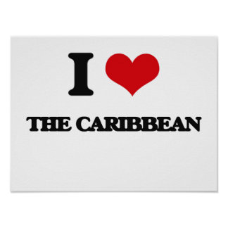 I love The Caribbean Poster