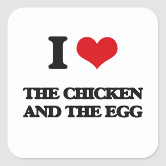 I love The Chicken And The Egg Square Sticker