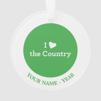 I Love the Country Ornament