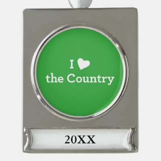 I Love the Country Silver Plated Banner Ornament