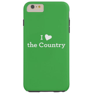 I Love the Country Tough iPhone 6 Plus Case