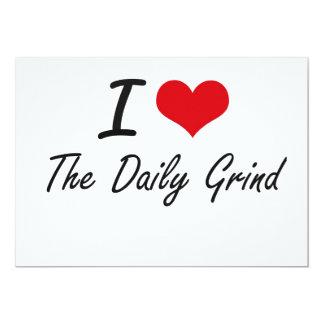 I love The Daily Grind 13 Cm X 18 Cm Invitation Card