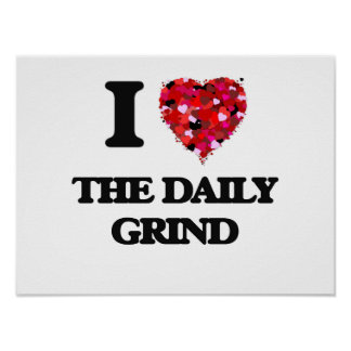 I love The Daily Grind Poster