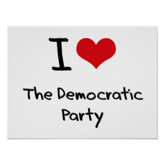 I Love The Democratic Party Poster
