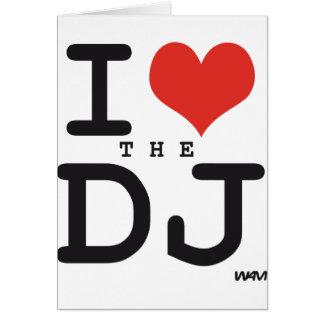 I love the DJ Greeting Card