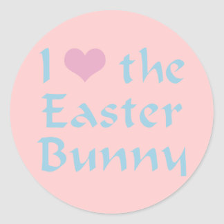 I Love the Easter Bunny Round Sticker