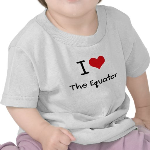 I love The Equator Tee Shirts