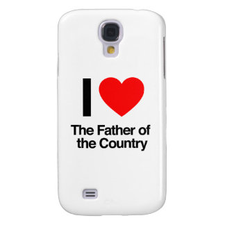 i love the father of the country galaxy s4 case