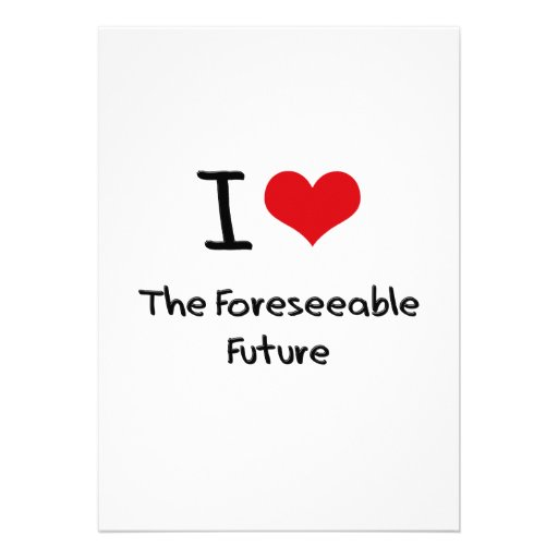 I Love The Foreseeable Future Invite