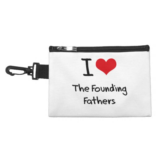 I Love The Founding Fathers Accessory Bag