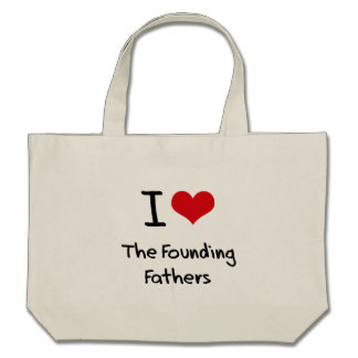 I Love The Founding Fathers Tote Bags