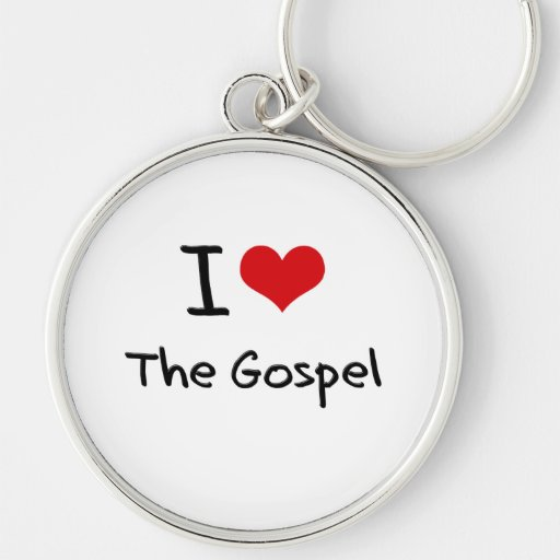 I Love The Gospel Keychains