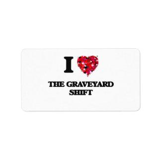 I love The Graveyard Shift Address Label