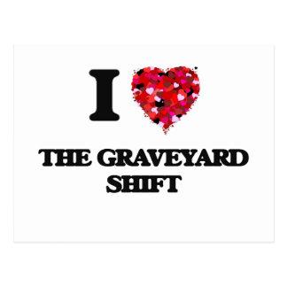 I love The Graveyard Shift Postcard