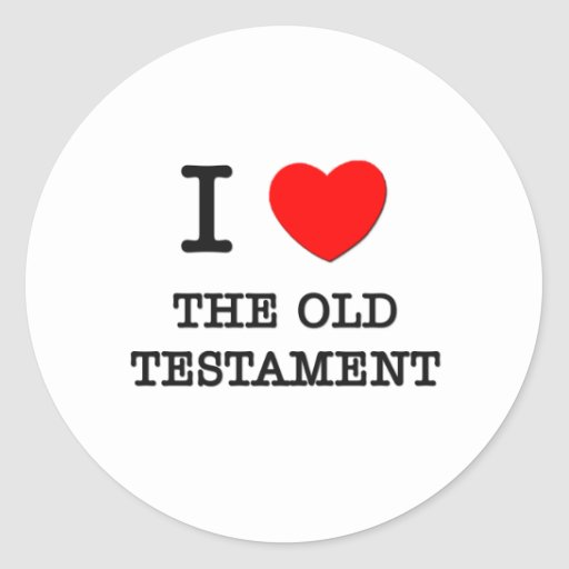 I Love The Old Testament Round Sticker