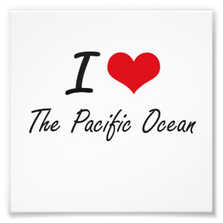 I love The Pacific Ocean Photographic Print