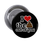 I love the poop out of you buttons