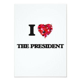 I love The President 13 Cm X 18 Cm Invitation Card