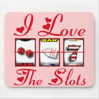 I LOVE THE SLOTS MOUSE MAT