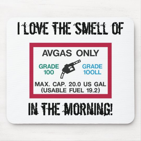 I love the smell of AVGAS in the morning! Mouse Mat