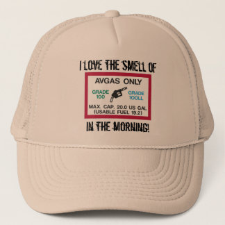I love the smell of AVGAS in the morning! Trucker Hat