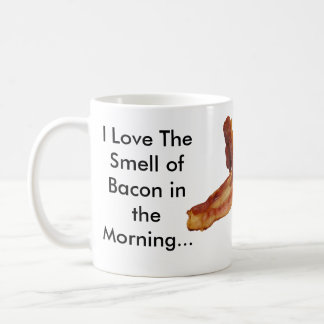 I Love The Smell of Bacon in the Morning... Basic White Mug