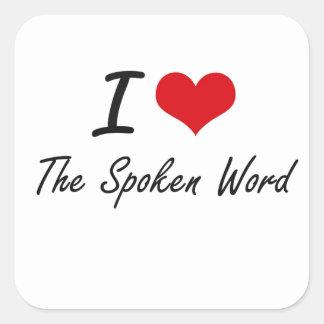 I love The Spoken Word Square Sticker