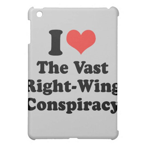 I LOVE THE VAST RIGHT WING CONSPIRACY - .png Cover For The iPad Mini