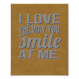 I Love The Way You Smile At Me Poster