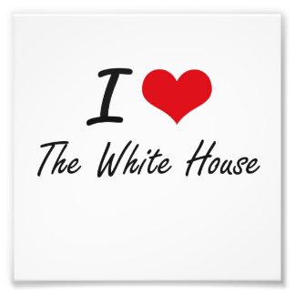 I love The White House Photographic Print