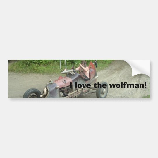 I love the wolfman! bumper sticker