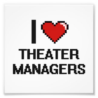 I love Theater Managers Photo Print