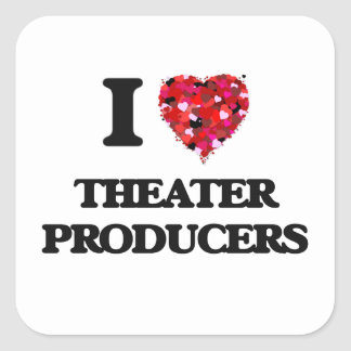 I love Theater Producers Square Sticker