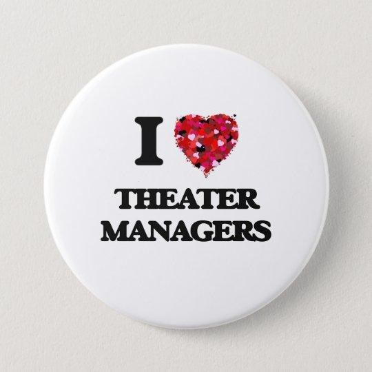 I love Theatre Managers 7.5 Cm Round Badge