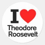 I Love Theodore Roosevelt Round Sticker